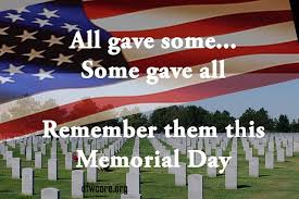 All gave Some Some gave all Memorial Day